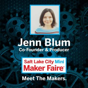 Meet the Makers Podcast: About the 2018 SLC Mini Maker Faire